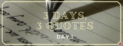 3 Days, 3 quotes (3)