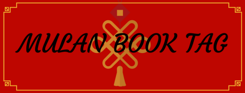 MULAN BOOK TAG
