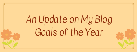 An Update on My Blog Goals of the Year