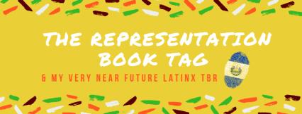 The Representation Book Tag & My very near future Latinx TBR