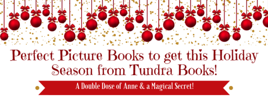 Perfect Picture Books to get this Holiday Season from Tundra Books!