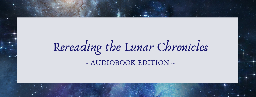 Rereading the Lunar Chronicles